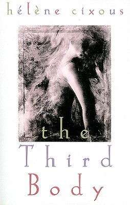 The Third Body By Cixous, Helene